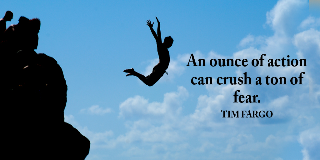 An ounce of action can crush a ton of fear.  - Tim Fargo #quote #ThankfulThursday
