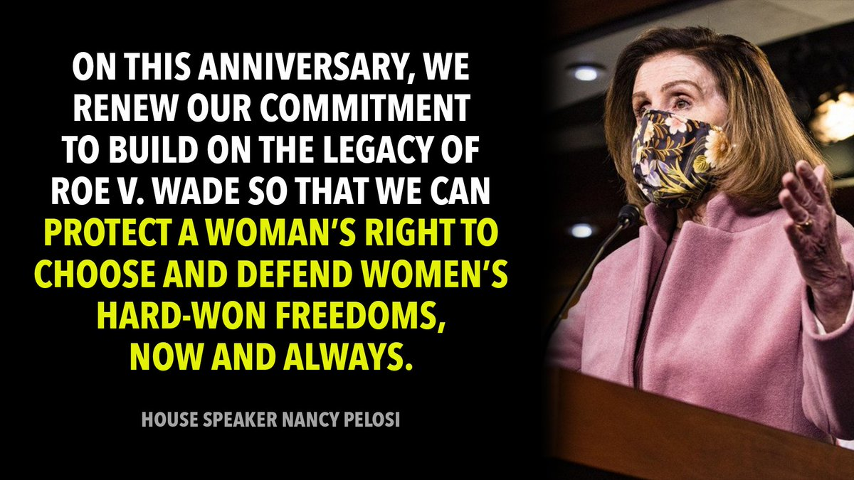 """""""Nearly half a century later, #RoevWade is settled law.  Yet, due to relentless Republican attacks in states across the country, it is hanging on by a thread, threatening to drag American women back to a dark, dangerous and deadly past."""" —Speaker Pelosi  Not on our watch."""