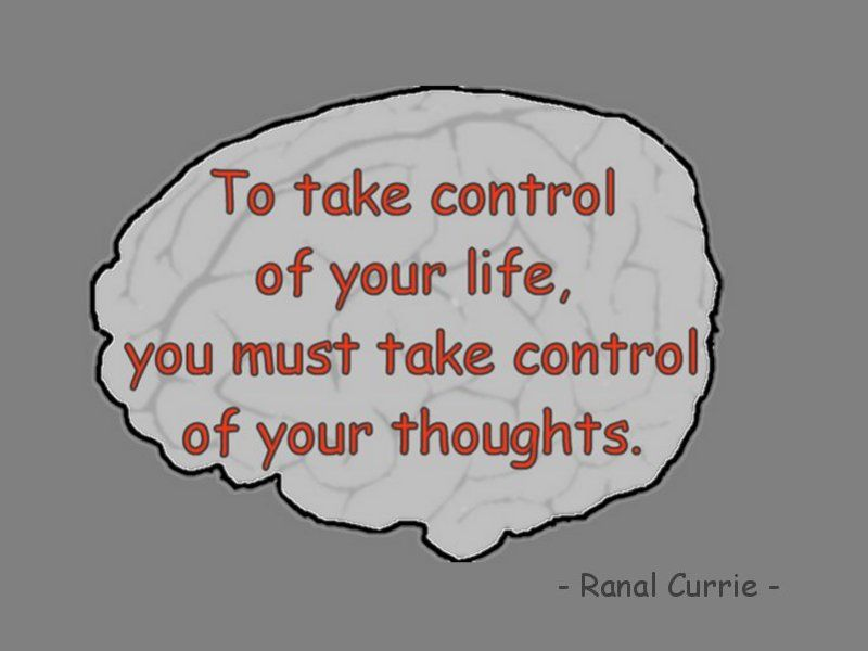 To take control of your life, you must take control of your thoughts.  #quote #control #thoughts #FridayFundamentals