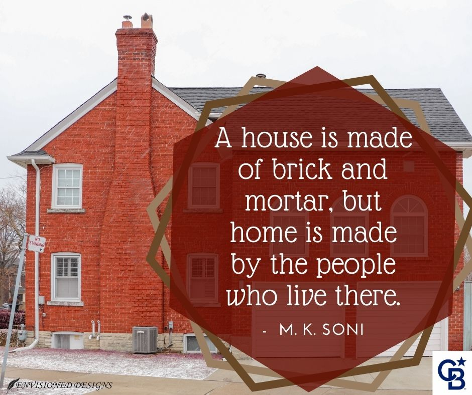 """""""A house is made of brick and mortar, but home is made by the people who live there."""" ~ M.K. Soni  What are you making this year?  #realestate #realtor #home #house #family #new #buyer #seller #quote #wisconsin"""