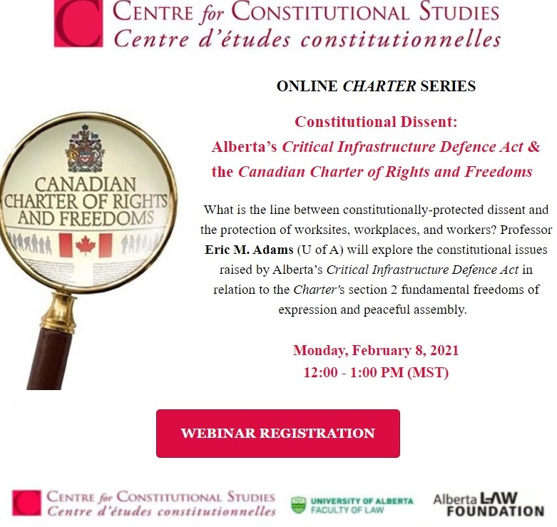 Join Prof @ericadams99 on Feb 8 for a discussion of the #CharterofRightsandFreedoms fundamental freedoms of expression & peaceful assembly & the issues raised by ABs Critical Infrastructure Defence Act. Event is FREE & open to public. Register: bit.ly/2LWCHZZ #conlaw