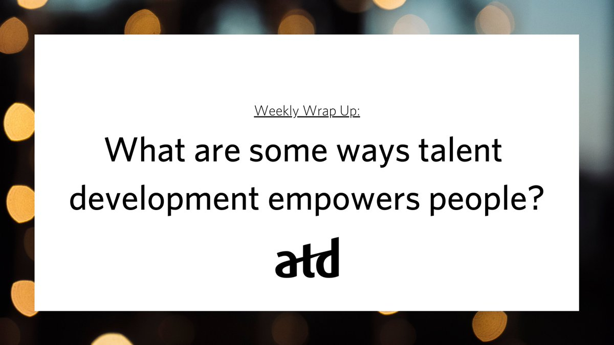 To wrap up this week, we'd like to know:  What are some ways #talentdevelopment empowers people?  #ATD #talentdevelopment #learning #training #empowerment https://t.co/mjQJjAMQkq