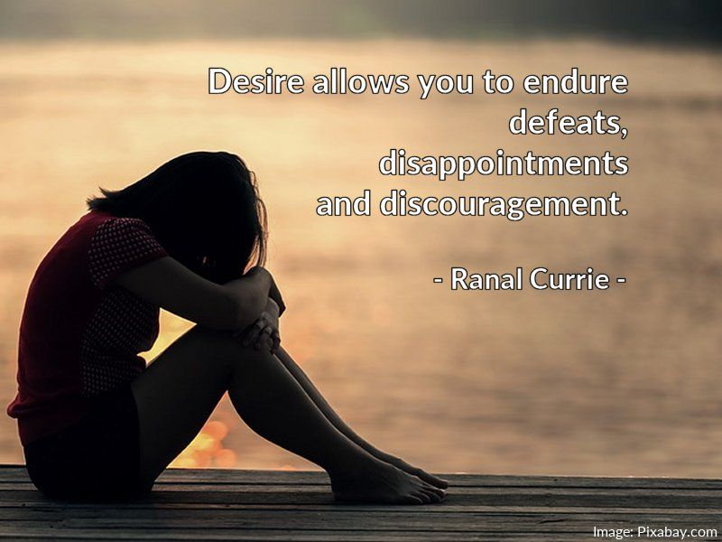 Desire allows you to endure defeats, disappointments and discouragement.  #quote #desire #perseverance #FridayFundamentals