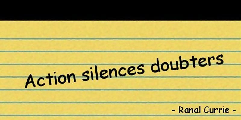 Action silences doubters.  #quote #Action #FridayFundamentals