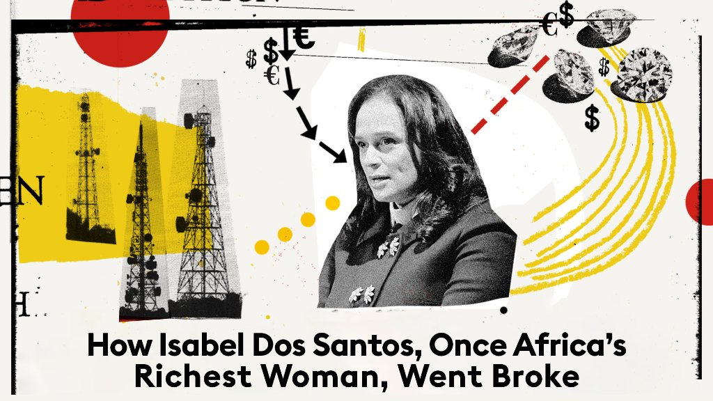 Eight years ago, Forbes declared Isabel dos Santos the richest woman in Africa, worth an estimated $3.5 billion. Now she is no longer a billionaire. Here's why: