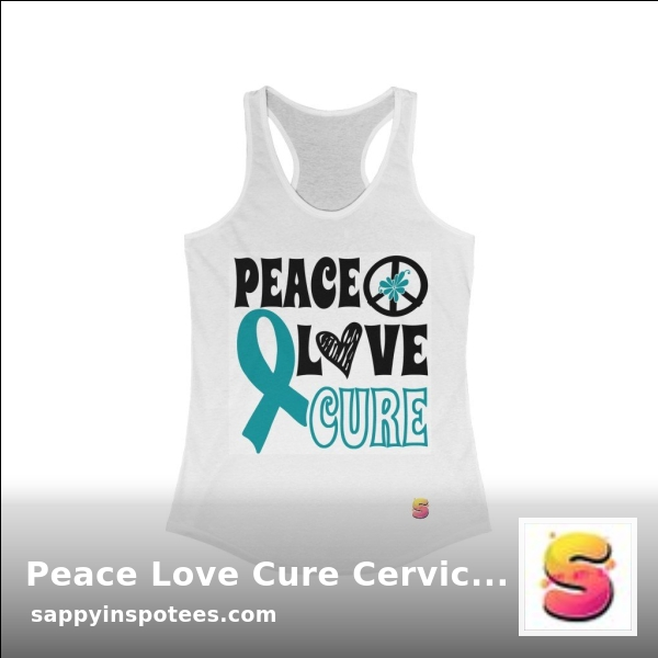 What's not to like about Sappy ~Inspo~ Tees ⁉️  🔴Peace Love Cure Cervical Cancer Awareness Women's Ideal Racerback Tank🔴 🔵 Grab it here ▶️   🔵 #sappyinspotees #cervicalcancer