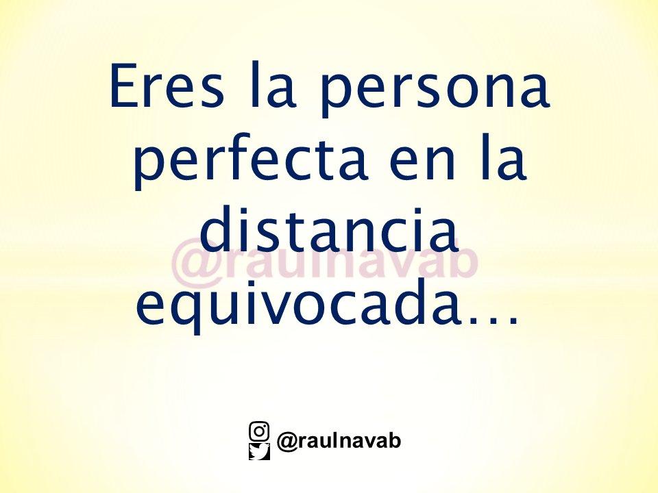 Y as í ...  #mensaje #YAsí #persona #perfecta #distancia #equivocada