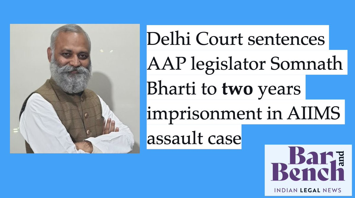 [Breaking] Delhi Court sentences AAP legislator Somnath Bharti to two years imprisonment in AIIMS assault case  @AamAadmiParty @attorneybharti #aiimsnewdelhi   Read FULL STORY: