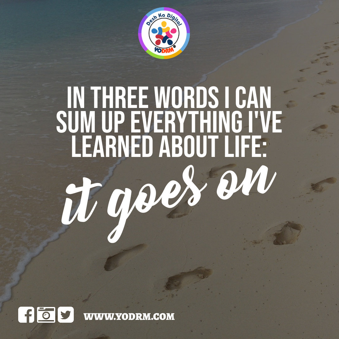 "IN THREE WORDS I CAN SUM UP EVERYTHING I'VE LEARNED ABOUT LIFE. ""IT GOES ON""  #sanjivkumarkushwaha #motivator #filmproducer #director #corporateleader #internationalpromotor  #ceo #princekumar #mytubeworld #vidscop #gogame11 #deshkadigital  #khabar007 #yodrm #bitnex #shopsabkuch"