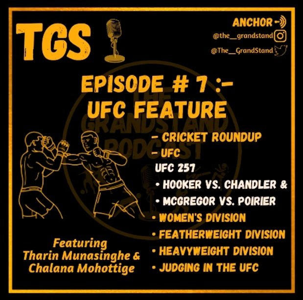 Episode #7 of The GrandStand Podcast is Out Now!  The First Show recorded in 2021, featuring Tharin Munasinghe & Chalana Mohottige in a @ufc Special Episode. #TheGrandStandPodcast #Podcast #UFC #UFC257 #MMA #QualityContent  #AUSvIND #SriLanka #Colombo