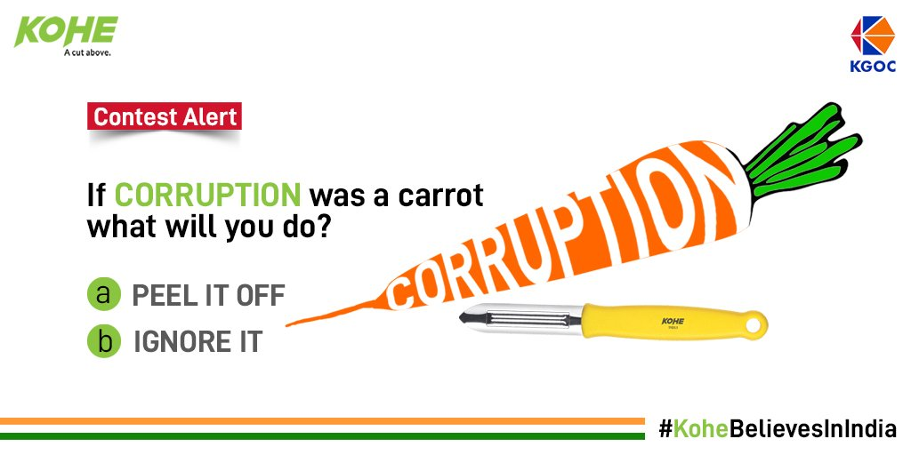 Cut it, peel it or ignore it. Corruption is a matter of choice.  What you want to do with it, is also a matter of choice.   So this Republic Day, what are you going to do with corruption?   #KoheBelievesInIndia #Contest #ContestAlert #food