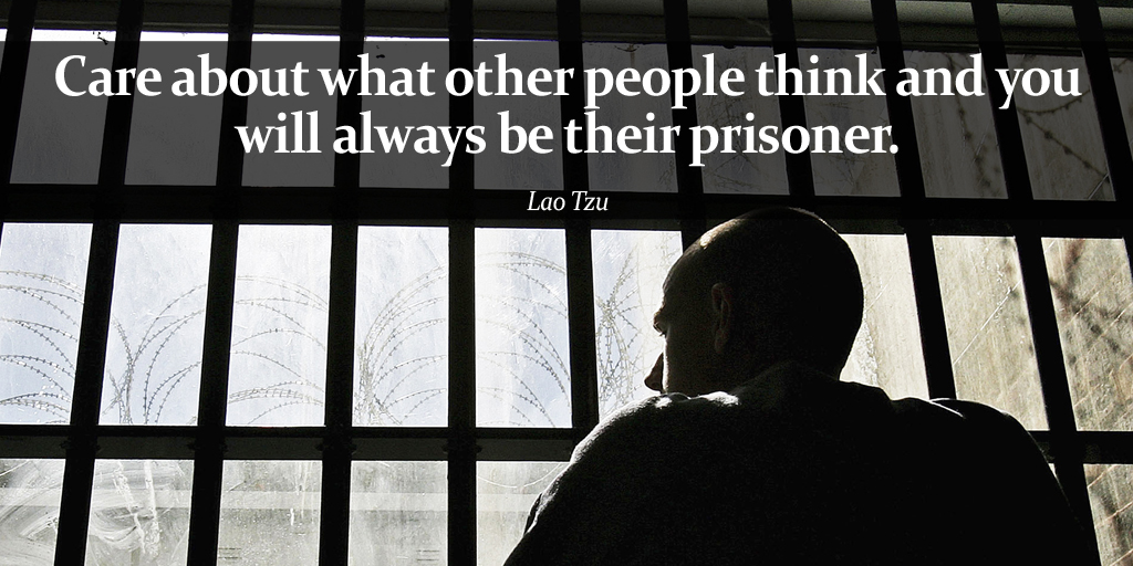 Care about what other people think and you will always be their prisoner. - Lao Tzu #quote #ThursdayThoughts