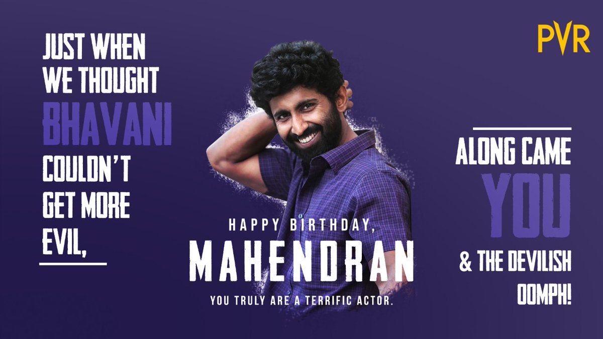 #Bhavani, only you can make devil go weak in its knees this beautifully!  Wishing you a very happy birthday @Actor_Mahendran!  #MasterFilm #PVRWishes #HappyBirthdayMahendran