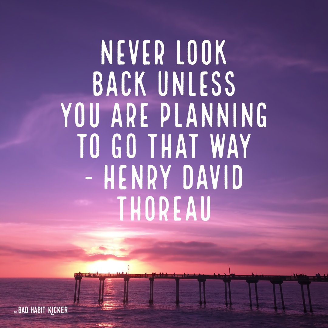 "Do you agree? ""Never look back unless you are planning to go that way"" - Henry David Thoreau #SelfHelpBooks #BadHabits #MentalHealth #ImproveYourLife #SelfImprovement #TheBadHabitKicker #BreneBrown #TheMiracleMorning #MarieForleo #TonyRobbins #5SecondRule #AtomicHabits #WayneDyer"