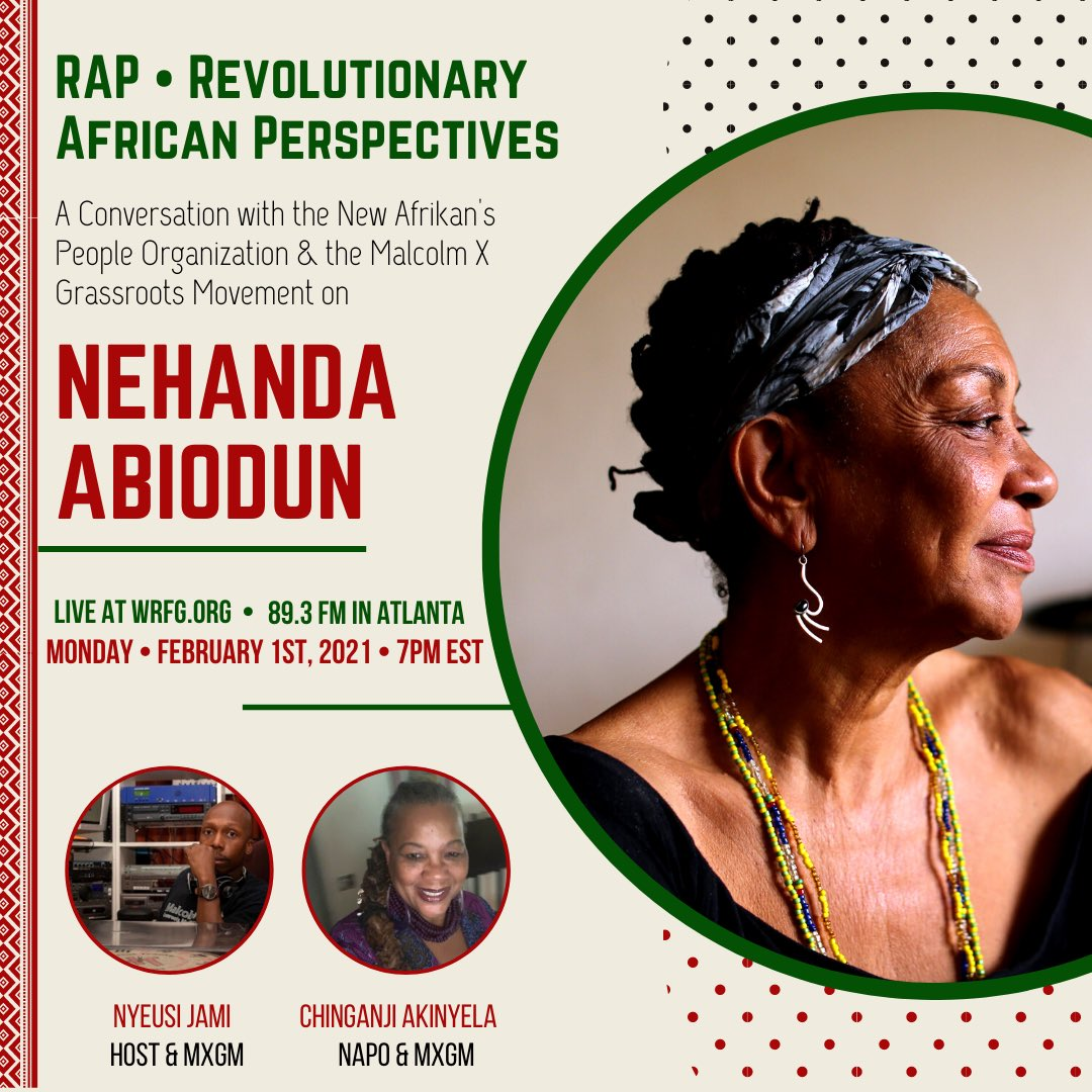 (3/3) Join us this Monday, February 1st at 7PM EST on Revolutionary African Perspectives [wrfg.org], hosted by Nyeusi Jami, for a remembrance & reflection on the life of #NehandaAbiodun with NAPO & MXGM founder, Mama Chinganji Akinyela, her sister in the struggle.
