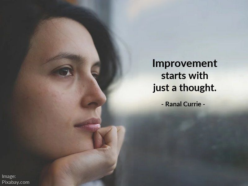 Improvement starts with just a thought.  #quote #thoughts #improvement #SaturdaySunshine