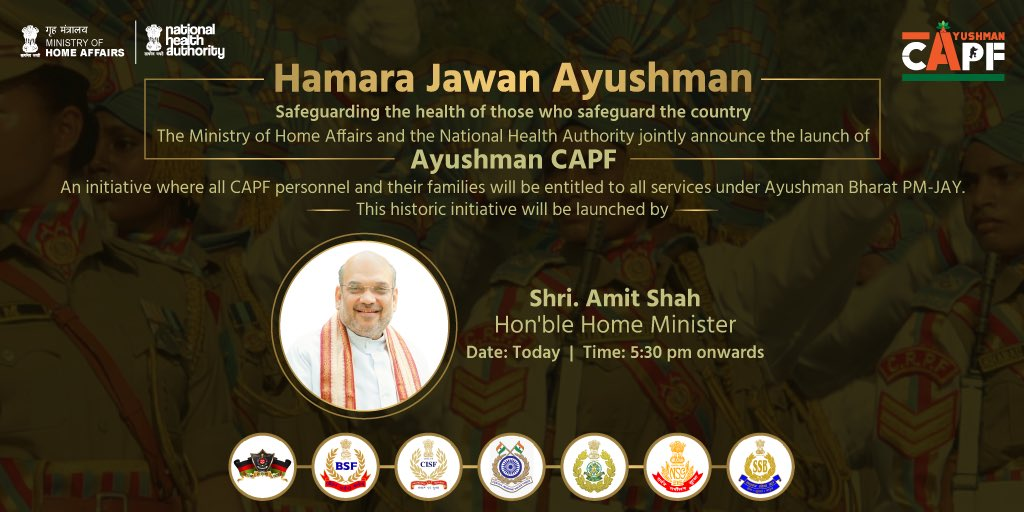 A milestone towards protecting the health of millions of jawans who protect our nation. The Ministry of Home Affairs & NHA are jointly introducing #AyushmanCAPF today.  #HamaraJawanAyushman  Watch Hon'ble HM @AmitShah launch the scheme LIVE today @ 5:30PM