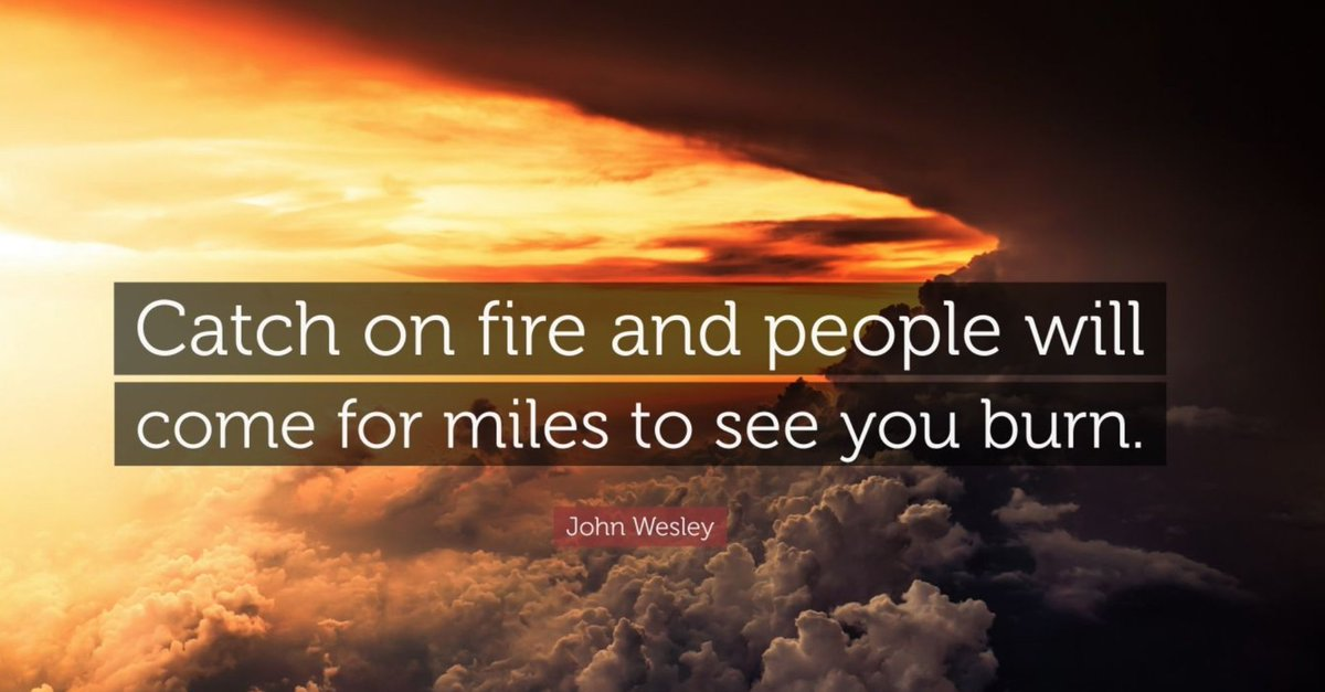 'Catch on fire and people will come for miles to see you burn' - John Wesley  - Nothing attracts people like enthusiasm - Nothing attracts like genuine heartfelt attraction  Have a great Weekend 😉💪  #SaturdayMorning #SaturdayMotivation #weekendvibes  #JohnWesley #Enthusiasm