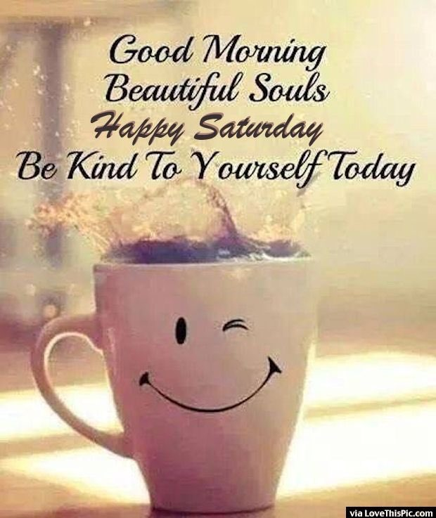 Good Morning & Happy Saturday Everyone!  Hope you all have a lovely day.  #SaturdayMorning