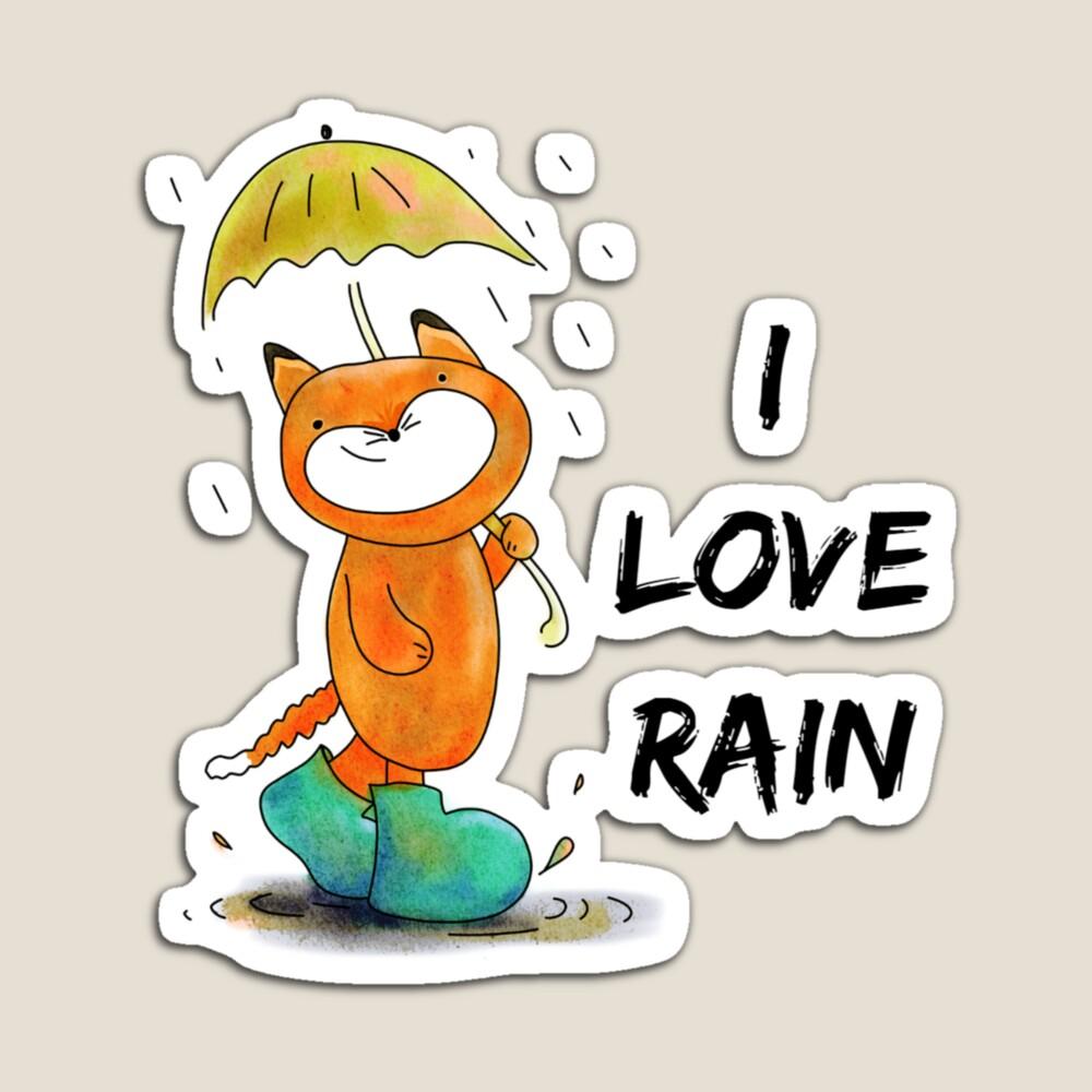 I LOVE RAIN design,hope you like it  #iloverain #love #rain #raining #rainlover #WINTER #umbrella #umbrelladay #rainydays #fox #animal #foxlovers #fashion #shopping #redbubble #homedecor #cute #cutefox #animation #cartoon #quote #weather #water #wet #puddle