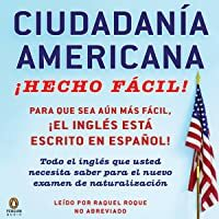 Ciudadania Americana ¡Hecho Fácil! [United States Citizenship Test Guide]    #AudibleBook #FreeAudible #StudyGuides #LearningResources #Bestseller