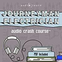Journeyman Electrician Exam Audio Crash Course: Complete Review for the Journeyman Electrician Exam - Top Test Questions!    #AudibleBook #FreeAudible #StudyGuides #LearningResources #Bestseller