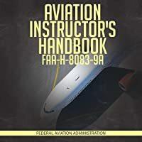 Aviation Instructor's Handbook: FAA-H-8083-9A    #AudibleBook #FreeAudible #StudyGuides #LearningResources #Bestseller