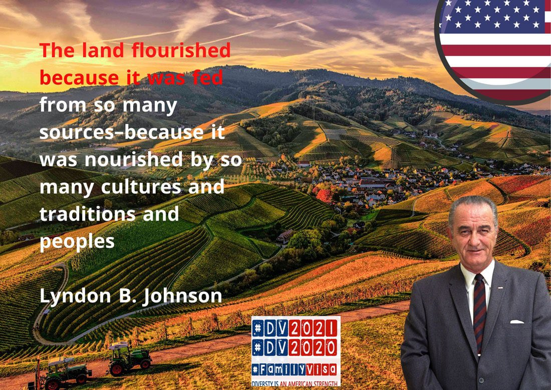 """""""The land flourished because it was fed from so many sources–because it was nourished by so many cultures and traditions and peoples."""" Lyndon B. Johnson  Stop 🛑 pp10014 & 10052  @POTUS @VP  @ABlinken @PressSec  #DV2021 #DV2020  #PP10014 #FamilyVisa #NoBan #Rolex"""