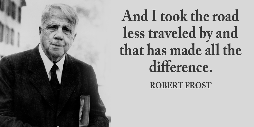 And I took the road less traveled by and that has made all the difference. - Robert Frost #ThankfulThursday