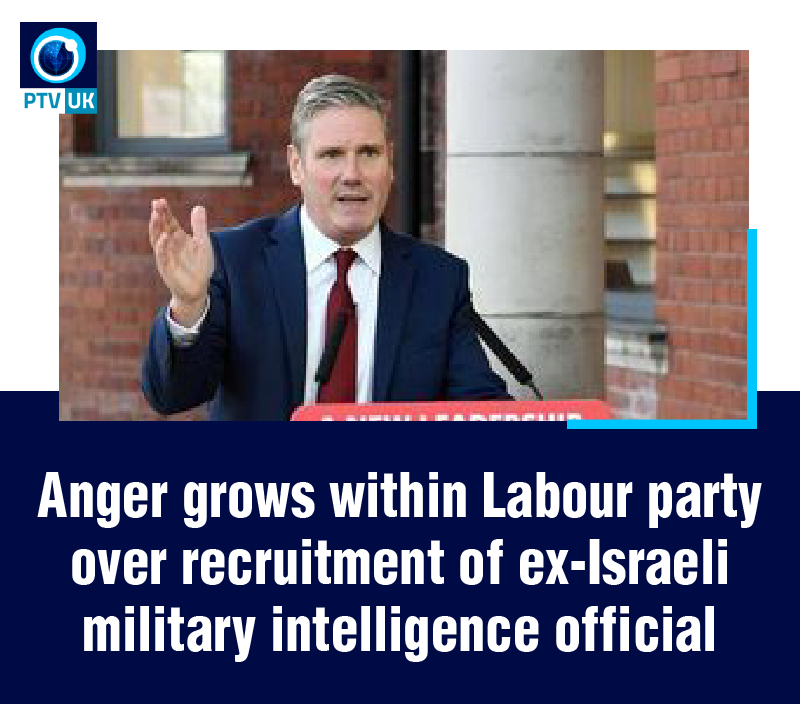 """Following the recruitment of a former Israeli military spy, Assaf Kaplan, to work in the office of the Labour party leader Keir Starmer, a number of Senior UK Labour Party figures have reacted with anger and dismay to this decision describing it as """"troubling""""."""