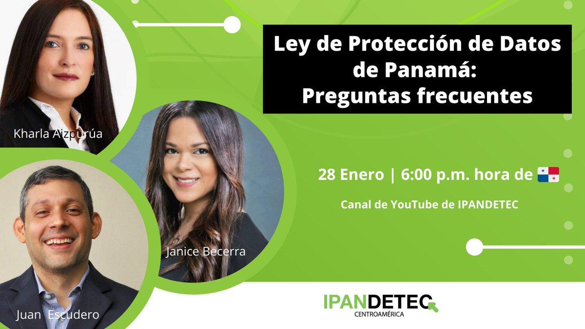 📺En el marco del Día Internacional de Protección de #DatosPersonales, el 28 de enero les invitamos a compartir con @Kmao25 y @iamjuanescudero, miembros de IPANDETEC, junto con @JaniceMallen hablando de la Ley de Protección de datos en 🇵🇦.  ✍️Regístrate en
