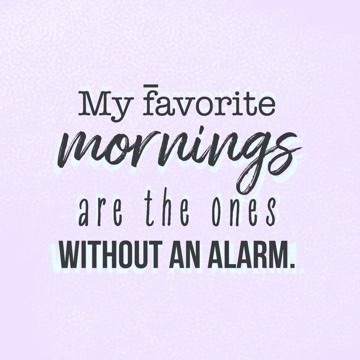 😁My favorite mornings are the ones without an alarm. ⏰ #saturdaymorning #saturday #saturdayvibes #saturdaymood #weekend #love  #goodmorning #happy
