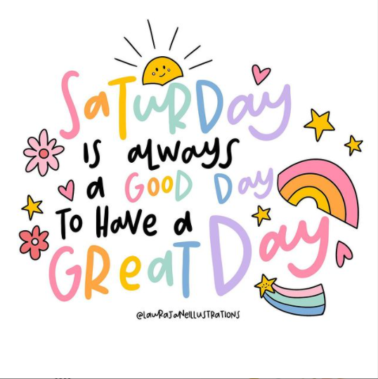 Saturdays are highly-rated.  Image: @laurajaneillustrations on Instagram ()  #positivevibes #positivevibesonly #Saturdayvibes #Saturdays #helloSaturday