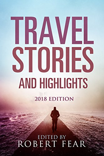Travel around the world with this fascinating collection Travel Stories and Highlights: 2018 Edition #welovememoirs #travel #shortstories #kindleunlimited