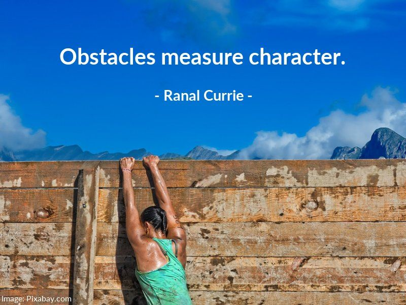 Obstacles measure character.  #quote #obstacles #character #SaturdaySunshine