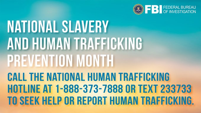 January is National Slavery and Human Trafficking Prevention Month. If you are a victim of human trafficking or if you have a tip about a potential trafficking situation, call the National Human Trafficking Resource Center at 1-888-373-7888. #EndTrafficking