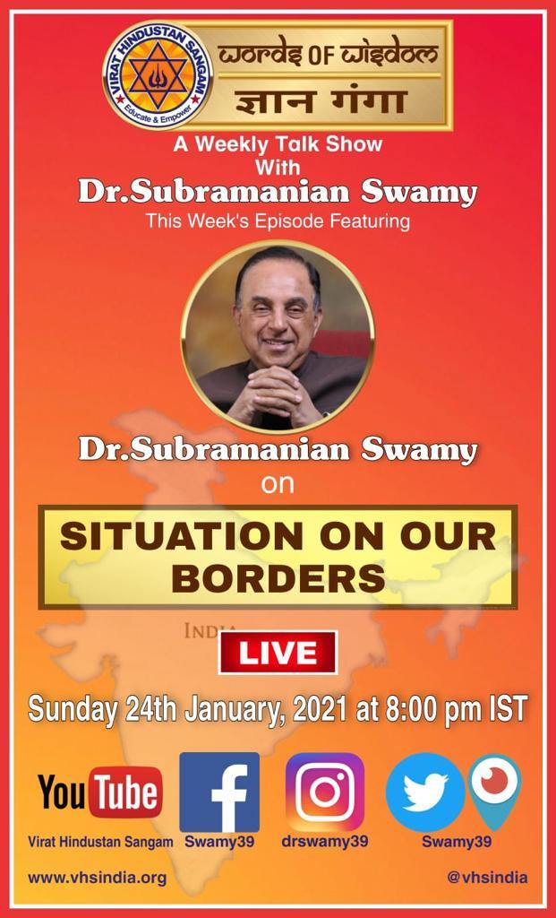 #WordsofWisdom #GyanGanga   A weekly talk show by @vhsindia with Dr.@Swamy39 ji.  This week's episode:  🔥SITUATION ON OUR BORDERS🔥  Sunday 24th Jan 2021 at 8:00 PM IST  @jagdishshetty @NATRAJSHETTY @niku1630 @rameshnswamy @ArvindChaturved @rameshsethu @REIyer4 @mm_0774