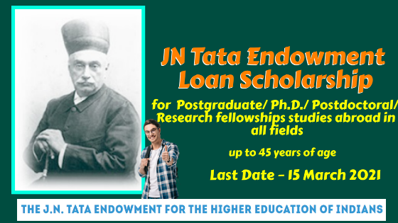 JN Tata Endowment Loan Scholarship for the Higher Education of Indians: Apply by 15 March 2021