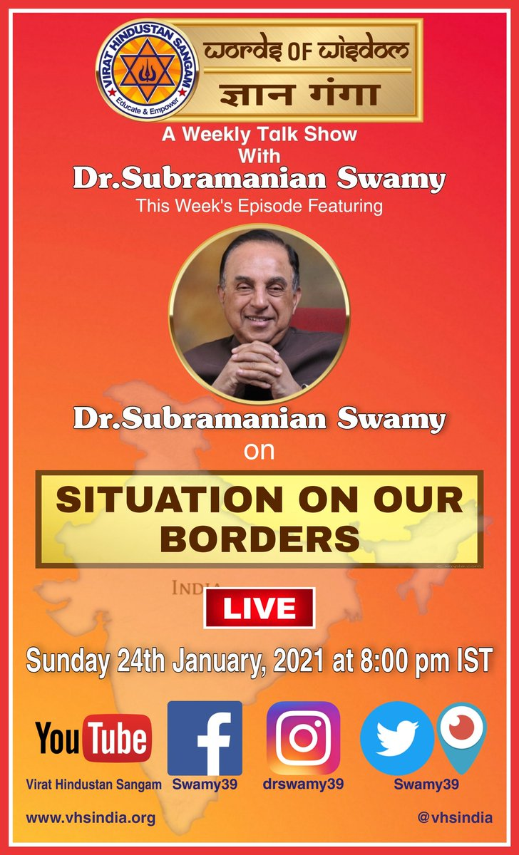 "Dr.Subramanian @Swamy39 Ji on #WordsOfWisdom #GyanGanga  This Week's Episode on ""SITUATION ON OUR BORDERS""  LIVE Tomorrow Sunday 24th Jan, 2021 @ 8PM IST on @vhsindia & Dr.Swamy's Social Media Platforms.  DON'T MISS!!  @jagdishshetty @rameshnswamy"