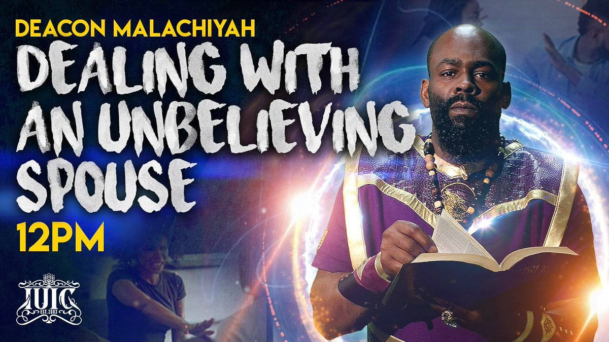 🚨🚨🚨🚨🚨🚨🚨🚨🚨🚨 Deacon Malachiyah: Dealing with an unbelieving Spouse at 12pm  #kjv1611 #LIFE #WIFE #marriage  #love #unity #BlackJesus #church  #adam #eve #rib #truthbetold #nomorelies #help #council #follow #prophetsofgod #family  #Youtube #IUICTV #NEWYORK #IUIC#TRUTH
