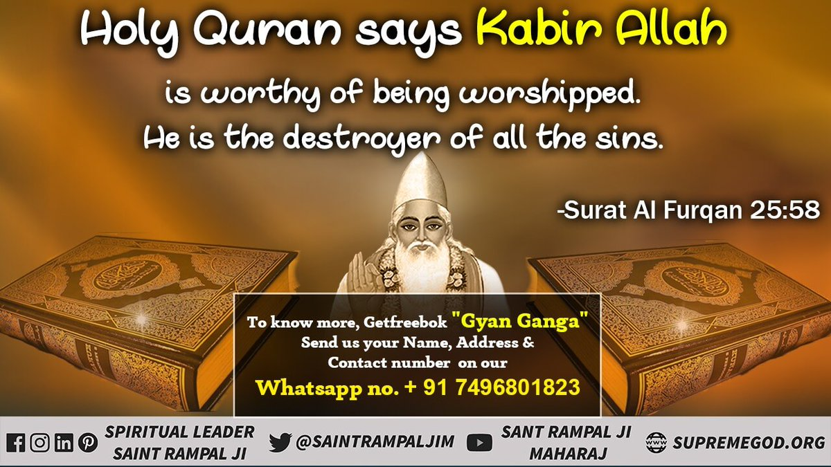 #SaturdayMotivation Holy Quran sage Kabir is Allah is worthy of being worshipped, He is the destroyer of all the sins,  Sant Rampal Ji Maharaj To know more get free book Gyan Ganga and visit satlok Ashram YouTube channel