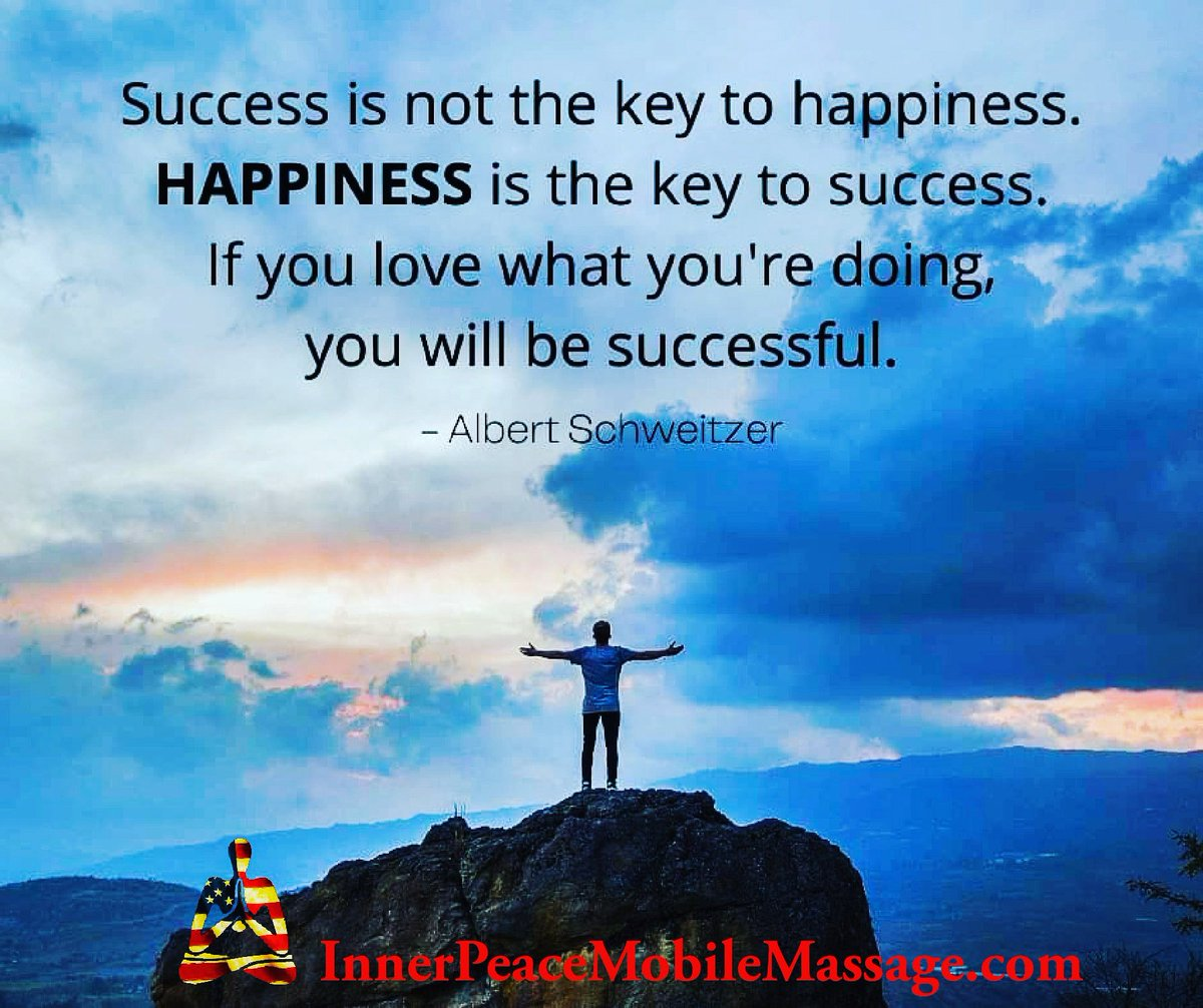 Success is not the key to happiness. HAPPINESS is the key to success. If you love what you're doing you will be successful. #keyto #success #happiness #lovewhatyoudo #saturdayvibes #mobilemassage #inhomemassageservices #InnerPeaceMobileMassage