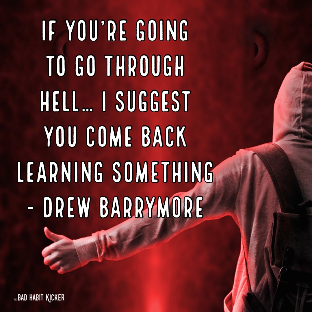 "What do you think? ""If you're going to go through hell… I suggest you come back learning something"" - Drew Barrymore #SelfHelpBooks #BadHabits #MentalHealth #ImproveYourLife #SelfImprovement #TheBadHabitKicker #BreneBrown #TheMiracleMorning #MarieForleo #TonyRobbins #5SecondRule"