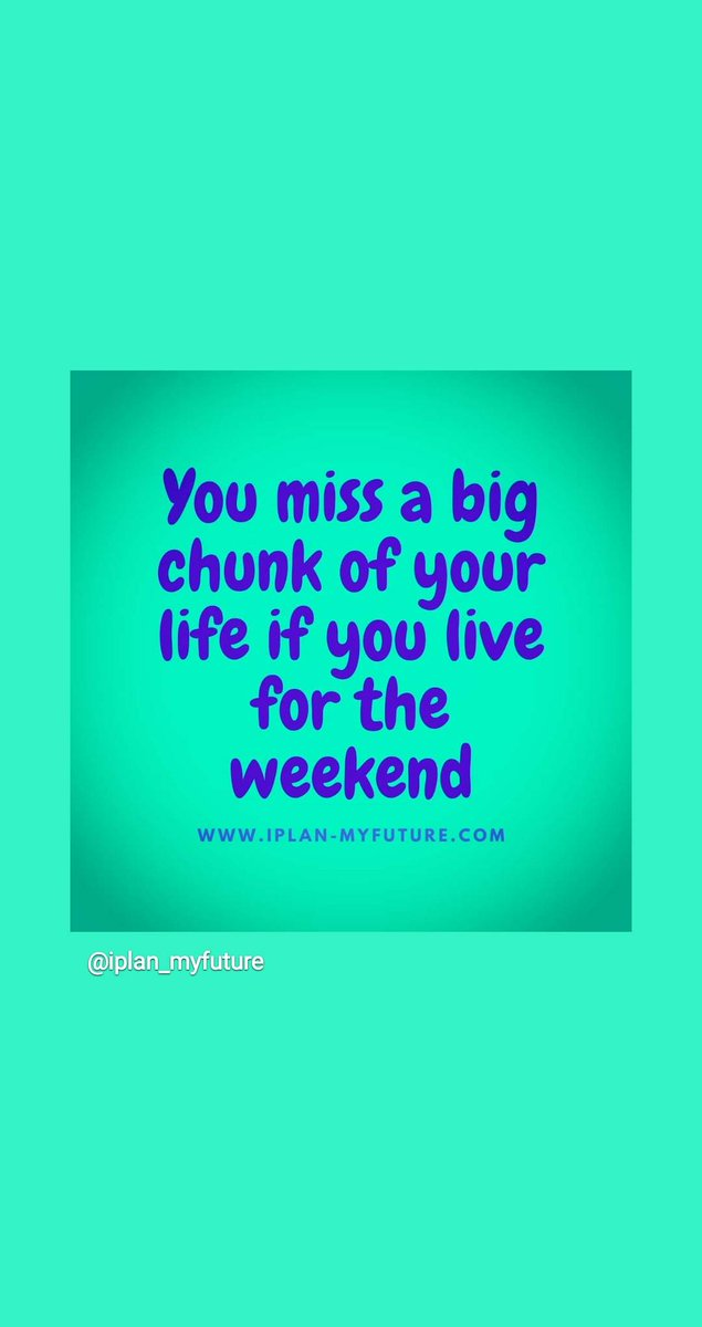 You miss a big chunk of your life if you life for the weekend.   #iplanmyfuture #hustle #bestquotesfromiplanmyfuture #successTRAIN #ThriveTogether  #saturdaymotivation  #saturdaythoughts #defstar5 #mpgvip #makeyourownlane #makeithappen