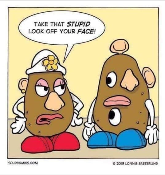 Funny spud memes seem to be sprouting lately! 😁🙃😂 #HaHaHaHaHa I'm in an extremely jocular mood today.  #lol #humor #funny #laughteristhebestmedicine #laugh #Smile #justforfun #MrPotatoHead #joke