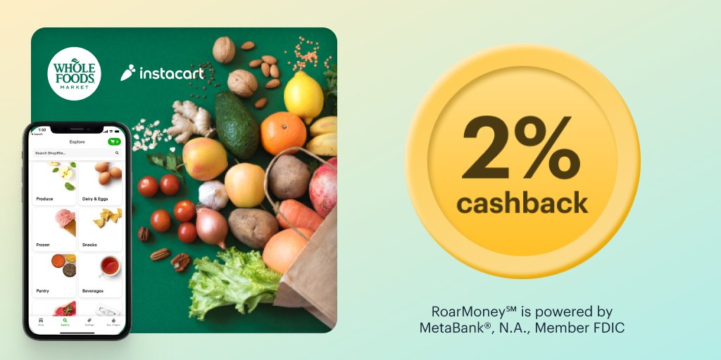 Earnin' cashback while grocery shopping is priceless! Earn 2% cashback at #WholeFoods and #Instacart this month by using your MoneyLion Debit Mastercard® or #RoarMoney virtual card. Learn more. 🛒