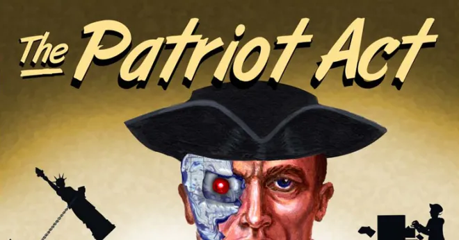 """Due to the """"domestic terrorism"""" at the Capitol on January 6th, there is a political move afoot to strengthen the Patriot Act to thwart such activity from the right. The Biden administration is coming after Trump supporters. Big Brother is watching you."""