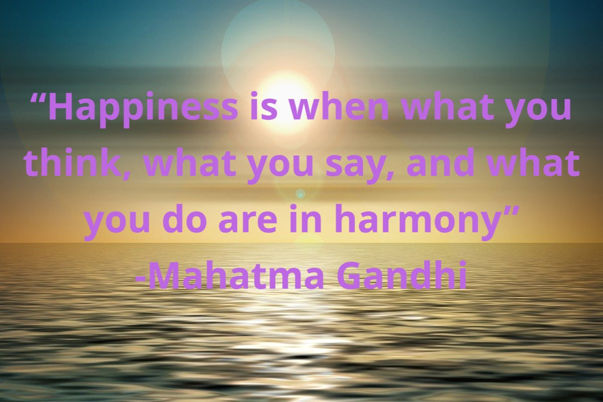 """""""Happiness is when what you think, what you say, and what you do are in harmony"""" -Mahatma Gandhi   #Saturdaymotivation #thinkbigSundaywithMarsha #Happiness #Gandhi #love"""