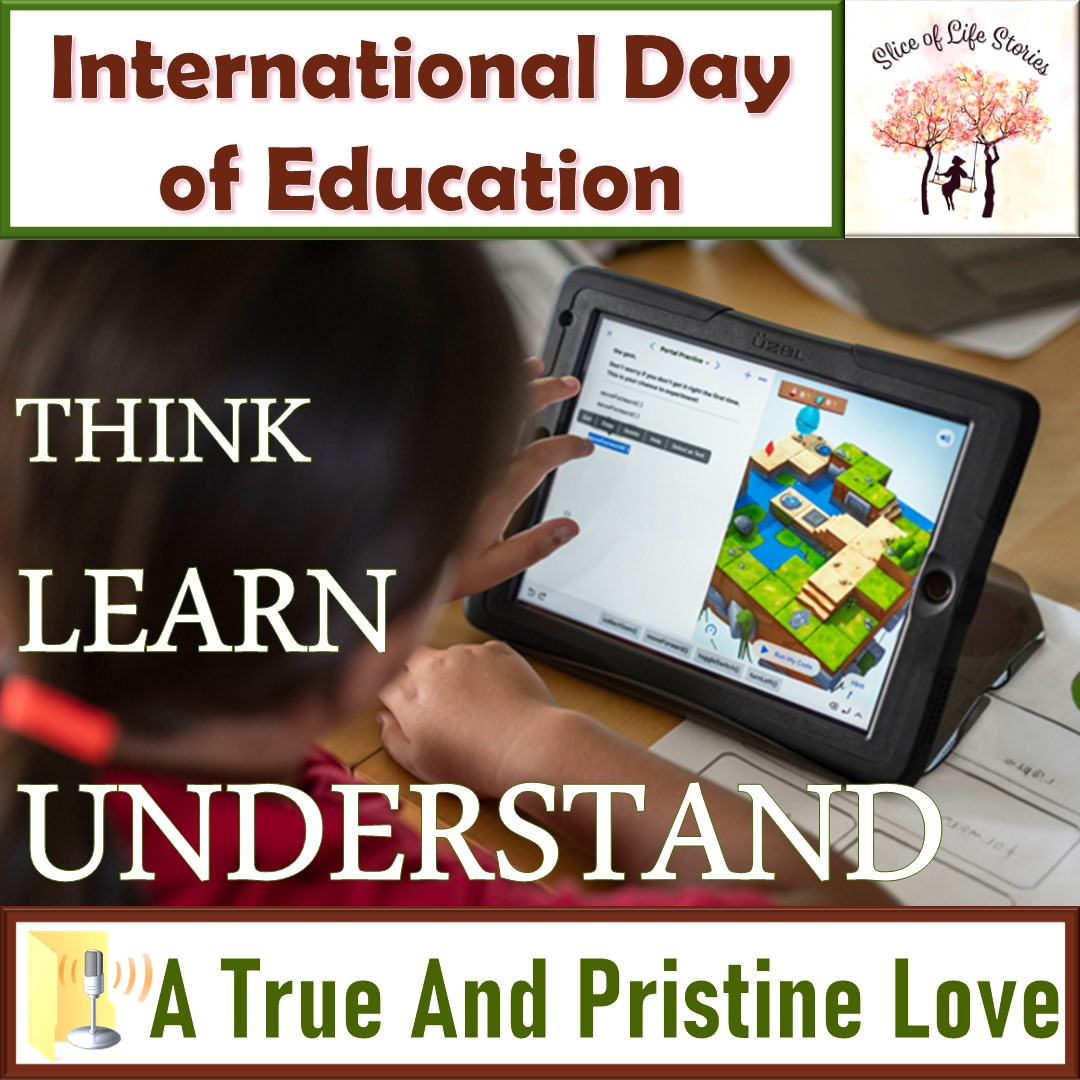 #Think #Learn #Understand with 🎙A #True And #Pristine #Love #InternationalDayofEducation  ▶   #learning #learnenglish #understanding #onlinelearning #earlylearning #education #storytelling #shortstories #podcasts #podcasting #podcaster #shortstory