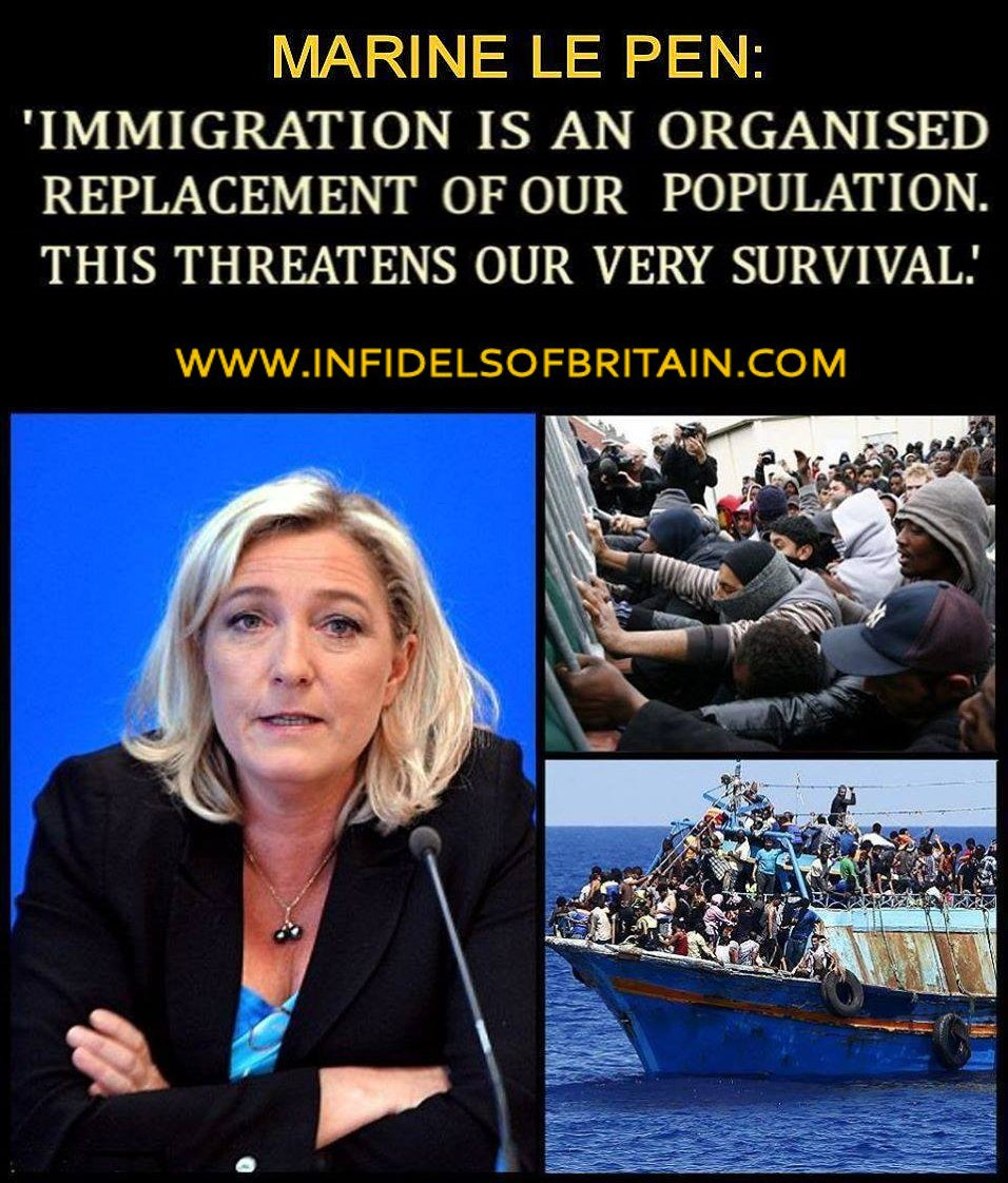"MARINE LE PEN: ""IMMIGRATION IS AN ORGANISED REPLACEMENT OF OUR POPULATION."" #tory #eu #uk #brexit #britain #NoDealBrexit #WTO #nigelfarage #ukip #brexitfarce #brino #brexitinnameonly #globalist #invasion @kensingtonRoyal @ClarenceHouse @RoyalFamily"
